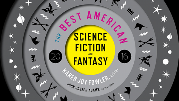 GGG#224: Best American SF and Fantasy 2016   Geek's Guide to